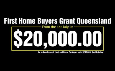BOOST IN FIRST HOMEOWNERS GRANT TO BENEFIT HOUSING MARKET IN QUEENSLAND